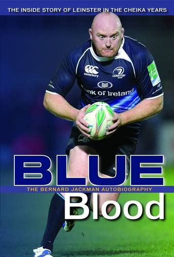 9780956359827: Bernard Jackman: Blue Blood: The Inside Story of Leinster in the Cheika Years
