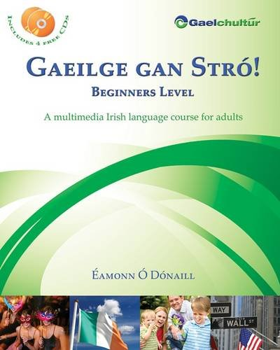 Gaeilge gan Stró! Beginners Level: A Multimedia Irish Language Course for Adults (English ...