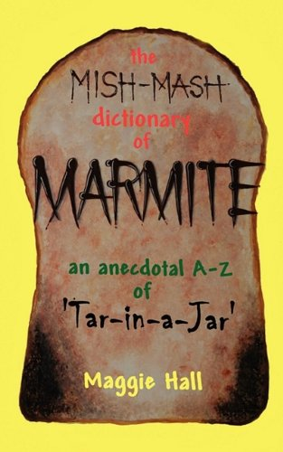 9780956368607: The Mish-MASH Dictionary of Marmite