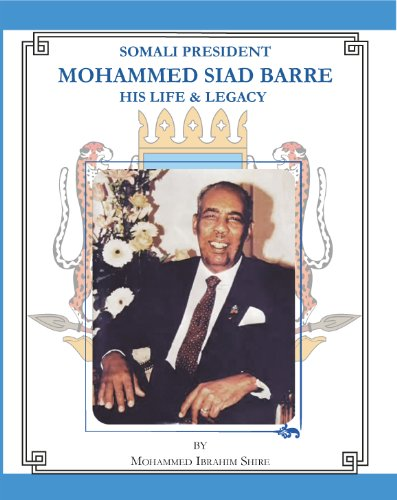 9780956368812: Somali President Mohammed Siad Barre, His Life and Legacy