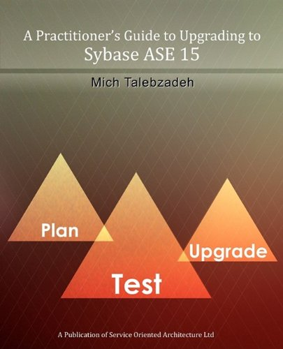 9780956369307: A Practitioner's Guide to Upgrading to Sybase ASE 15
