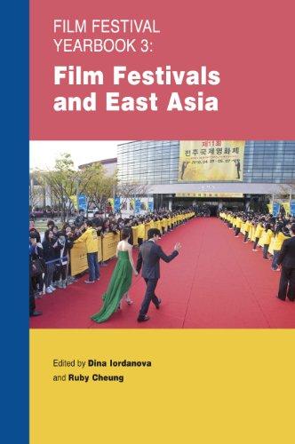 Film Festival Yearbook 3: Film Festivals and East Asia: Iordanova, Dina; Cheung, Ruby