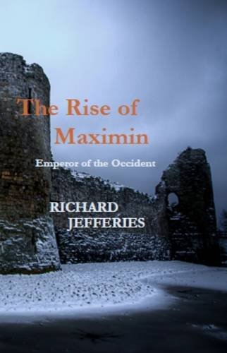 9780956375131: The Rise of Maximin: Emperor of the Occident
