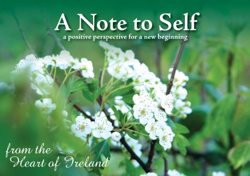 9780956375926: A Note to Self: A Positive Perspective for a New Beginning from the Heart of Ireland