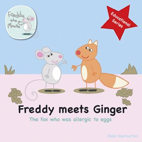 9780956380524: Freddy Meets Ginger: The Fox Who Was Allergic to Eggs (Freddy the Mouse Educational Series)