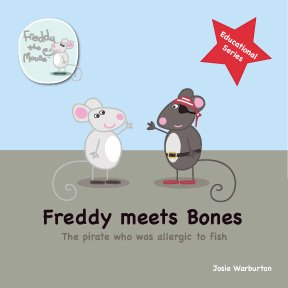 9780956380548: Freddy Meets Bones: The Pirate Who Was Allergic to Fish (Freddy the Mouse Educational Series)