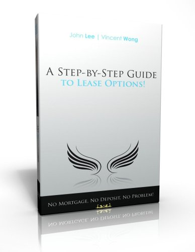 9780956389527: A Step by Step Guide to Lease Options: No Mortgage, No Deposit, No Problem!