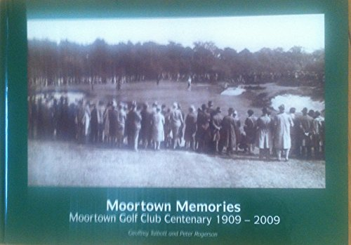 9780956391308: Moortown Memories: Moortown Golf Club Centenary 1909-2009