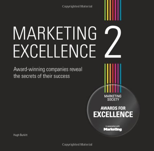 9780956395917: Marketing Excellence 2: Award-winning Companies Reveal the Secret of Their Success