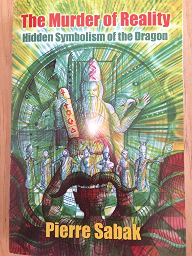 9780956405302: The Murder of Reality: Hidden Symbolism of the Dragon (Serpentigena)
