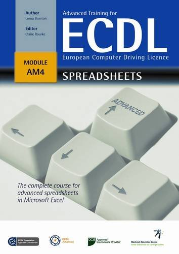 9780956407405: Advanced Training for ECDL - Spreadsheets: The Complete Course for Advanced Spreadsheets in Microsoft Excel Office 2007