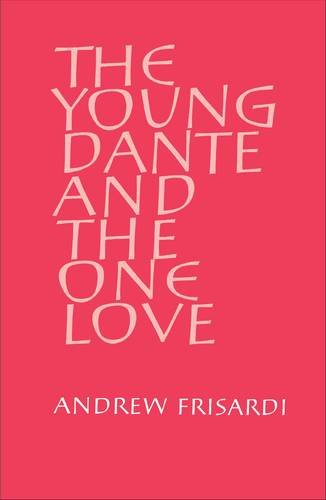 9780956407887: The Young Dante and the One Love