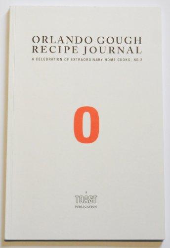 9780956411518: Orlando Gough Recipe Journal: A Celebration of Extraordinary Home Cooks