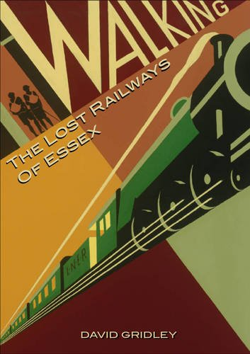 9780956412805: Walking the Lost Railways of Essex
