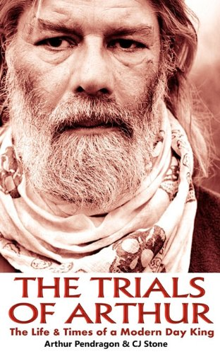 9780956416360: The Trials of Arthur: The Life & Times of a Modern Day King