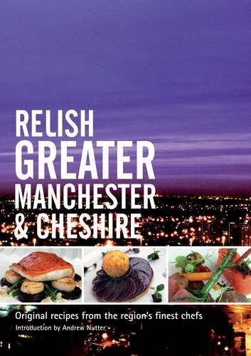 9780956420558: Relish Greater Manchester & Cheshire