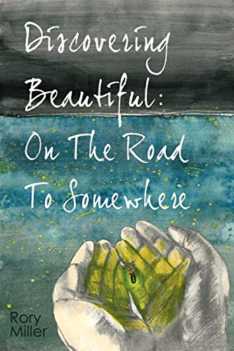 9780956422200: Discovering Beautiful: On the Road to Somewhere