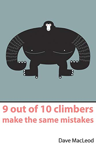 9780956428103: 9 Out of 10 Climbers Make the Same Mistakes