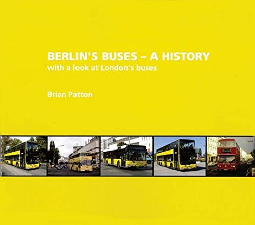9780956428820: Berlin's Buses - a History: With a Look at London's Buses