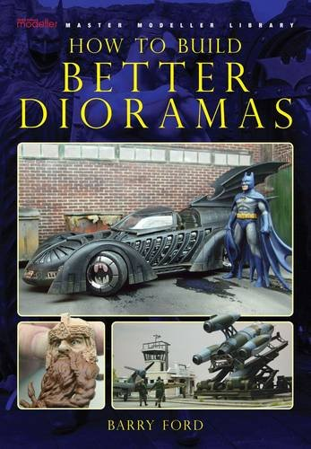 9780956430601: How to Build Better Dioramas