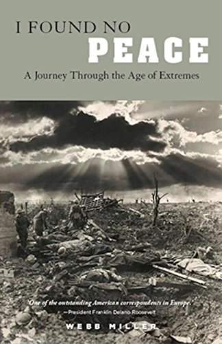 9780956431318: I Found No Peace: A Journey Through the Age of Extremes