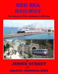9780956431707: Red Sea Railway: The History of the Railways in Eritrea 1867-2009