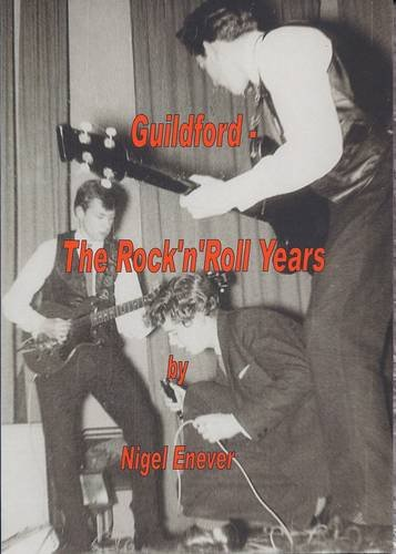Guildford - The Rock 'n' Roll Years (SCARCE FIRST EDITION SIGNED BY THE AUTHOR)