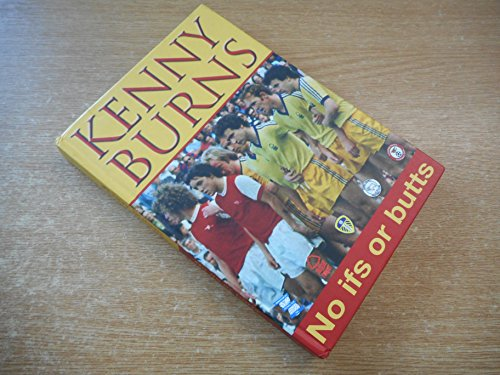 9780956433503: Kenny Burns No Ifs or Butts: Bk. 2