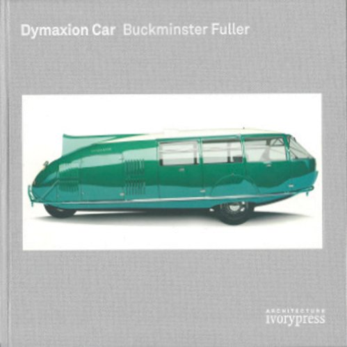 9780956433930: Dymaxion Car Buckminster Fuller (IVORY PRESS)