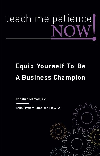 9780956434203: Teach Me Patience - Now! Equip Yourself to be a Business Champion