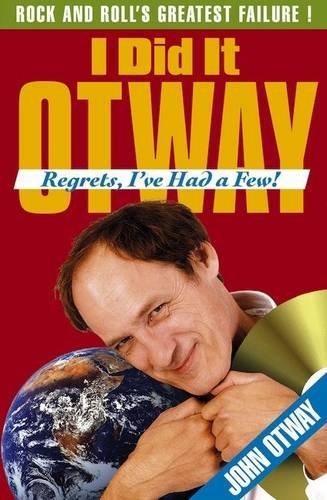 9780956434319: I Did it Otway: Regrets, I've Had a Few!
