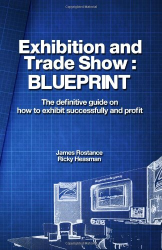 9780956435415: Exhibition and Trade Show: BLUEPRINT: The definitive guide on how to exhibit successfully and profit