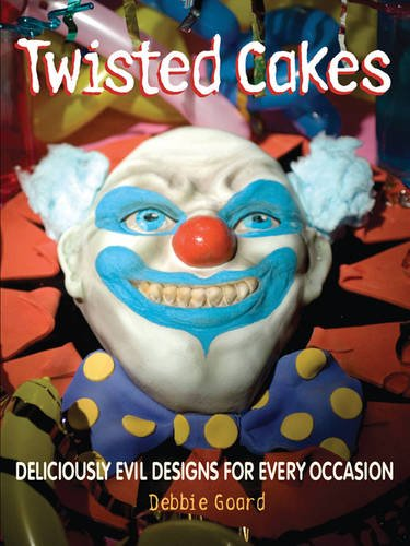 9780956438256: Twisted Cakes: 20 Deliciously Evil Designs