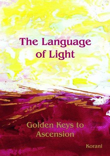 9780956439406: The Language of Light: Golden Keys to Ascension