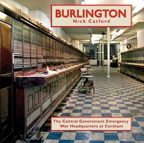 9780956440563: Burlington: The Central Government Emergency War Headquarters at Corsham