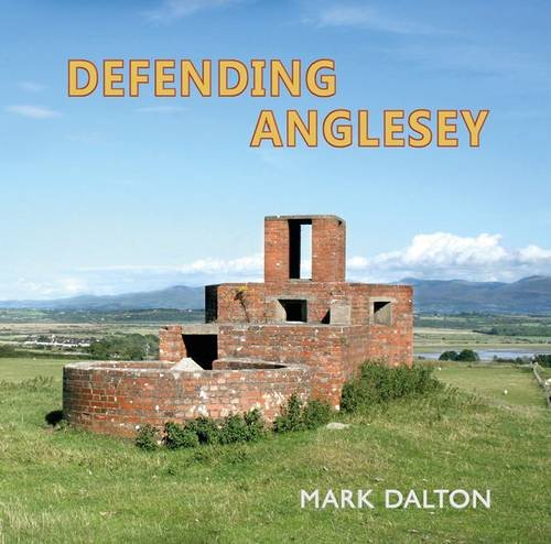9780956440587: Defending Anglesey