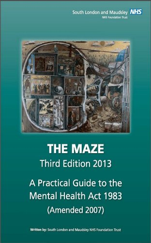 9780956442567: The Maze 2013: A Practical Guide to the Mental Health Act 1983 (Amended 2007)
