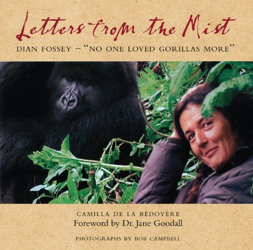 9780956444899: Letters from the Mist: Dian Fossey—No One Loved Gorillas More