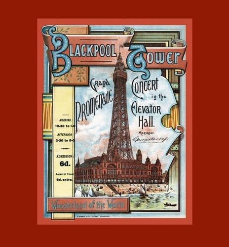 9780956445230: Blackpool Tower: Wonderland of the World (Blackpool Leisure Attractions)