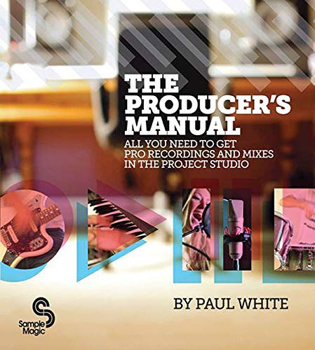 9780956446015: The Producer's Manual: All You Need to Get Pro Recordings and Mixes in the Project Studio