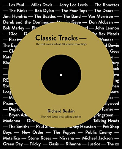 9780956446022: Classic Tracks: The Real Stories Behind 68 Seminal Recordings