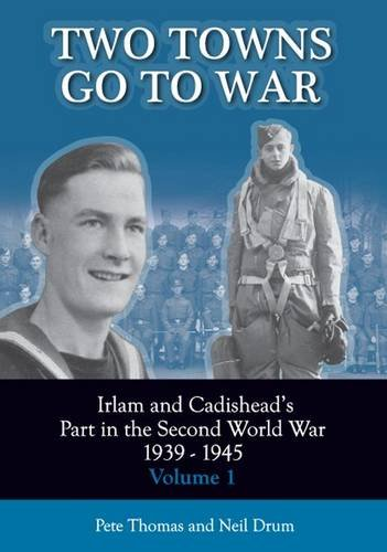 9780956448910: Two Towns Go to War: Irlam and Cadishead's Part in the Second World War 1939-1945