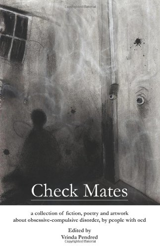 9780956452900: Check Mates: A Collection of Fiction, Poetry and Artwork About Obsessive-Compulsive Disorder, by People with OCD