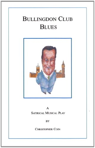 9780956453433: Bullingdon Club Blues: A Satirical Musical Play