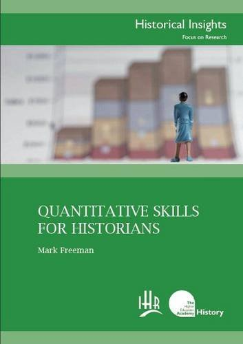 9780956460301: Quantitative Skills for Historians (Historical Insights: Focus on Research)