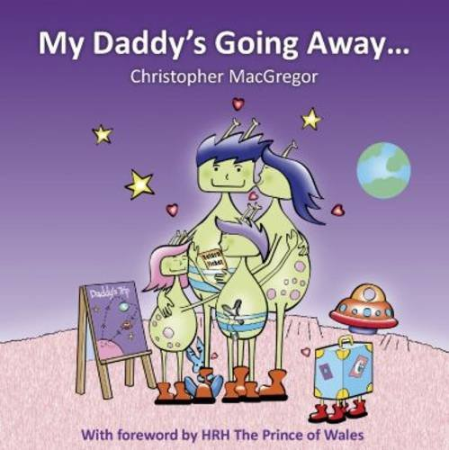 9780956465108: My Daddy's Going Away: Helping Families Cope with Paternal Separation