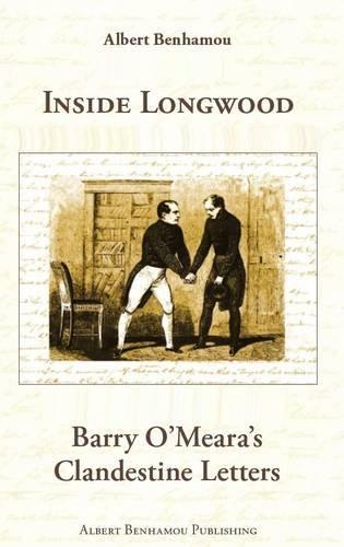9780956465412: Inside Longwood: Barry O'Meara's Clandestine Letters
