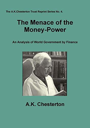 9780956466938: The Menace of the Money Power (A.K. Chesterton Trust Reprint)