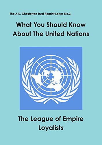 9780956466945: What you should know about the United Nations (A.K. Chesterton Trust Reprint)