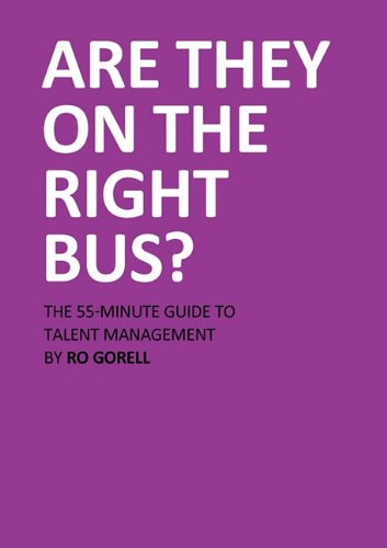 9780956467232: Are They On The Right Bus: The 55-Minute Guide to Talent Management